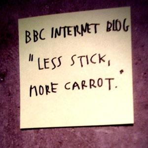 Less Stick, more carrot