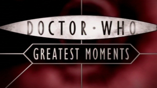 Doctor Who's Greatest Moments