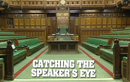 A to Z of Parliament – C for Catching the Speaker's Eye