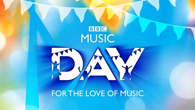 BBC Music Day 2017 - celebrate the power of music