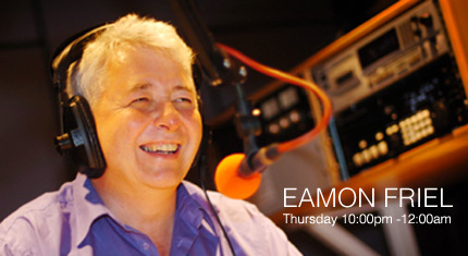 On Now : The Late Show With Eamon Friel   :  Thursday 10pm-12pm