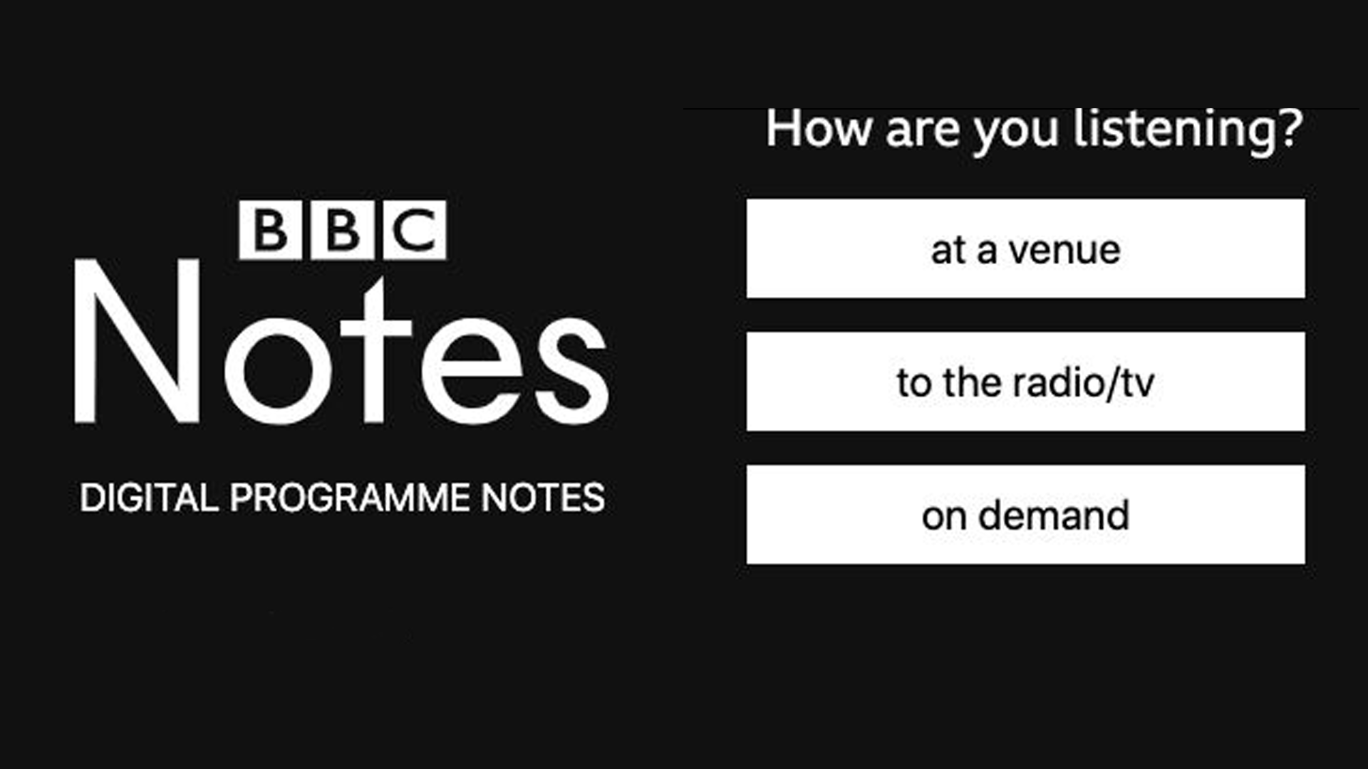 A screenshot from the BBC Notes app asking users to select where they are listening to the programme - at the venue, on the radio, or on demand.