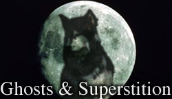 Ghosts & Superstition