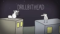 Drillbithead and the New Best Friend