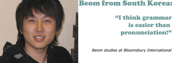 Beom from South Korea: 'I think grammar is easier than pronunciation!' Beom studies at Bloomsbury International