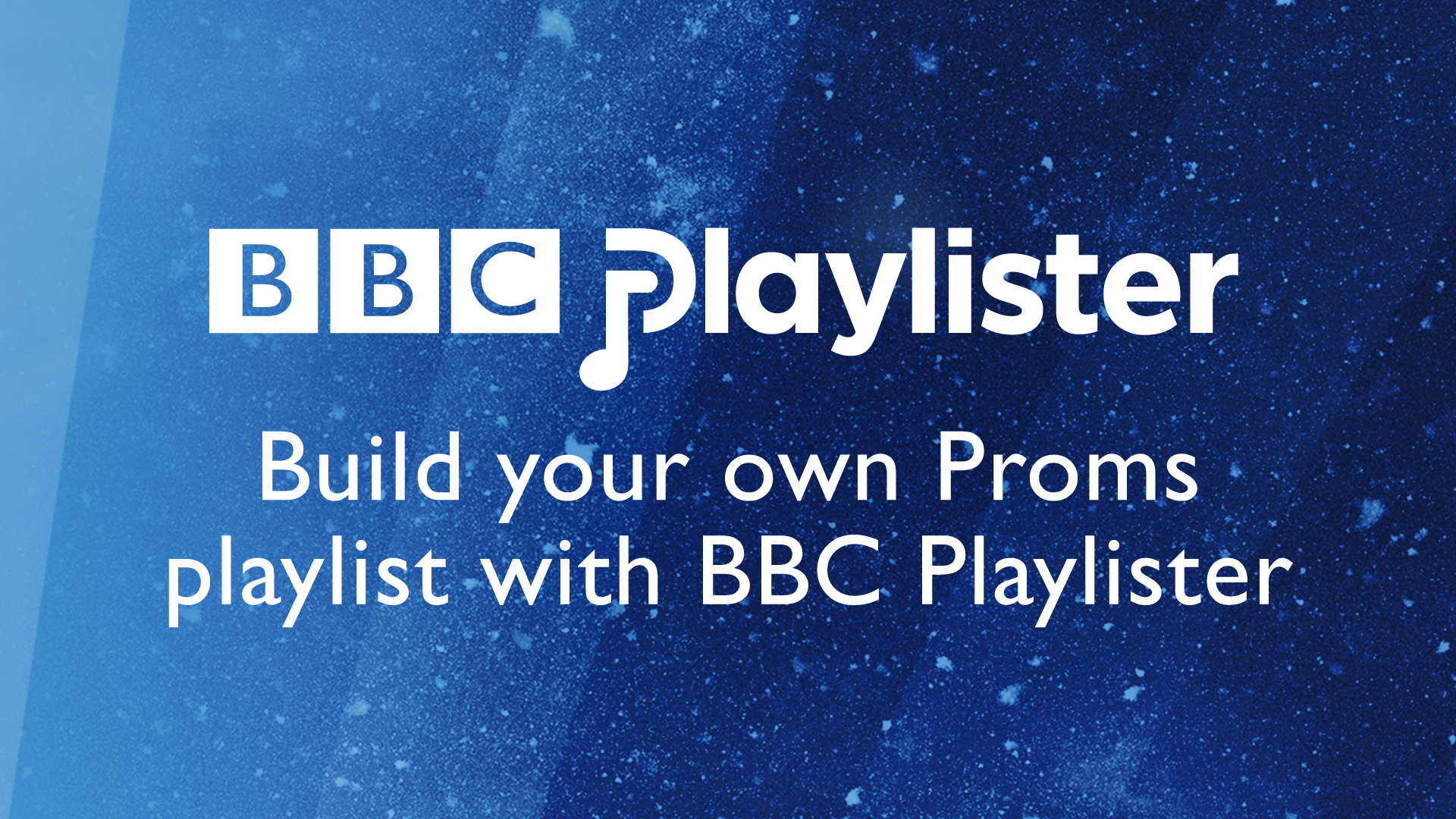 Build your own Proms playlist with BBC Playlister.