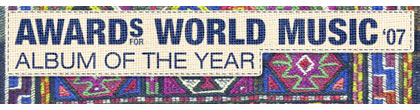 Awards for World Music 2007 - Album of the Year