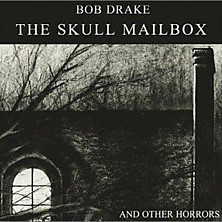 BBC - Music - Review of Bob Drake - The Skull Mailbox (and ...