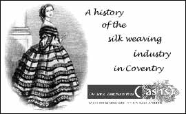 Cash's history.  History of the silk industry in Coventry