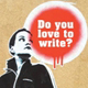 Do you love to write