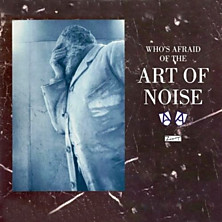 Review of (Who's Afraid Of?) The Art of Noise! (Collector's Edition)