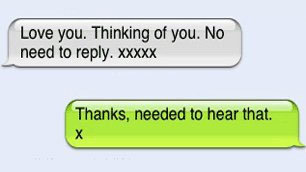 Close-up of an instant messaging conversation. The first message says: 'Love you. Thinking of you. No need to reply. xxxxx'. Lisa's reply says: 'Thanks, needed to hear that. x'