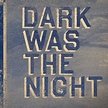 Review of Dark Was the Night