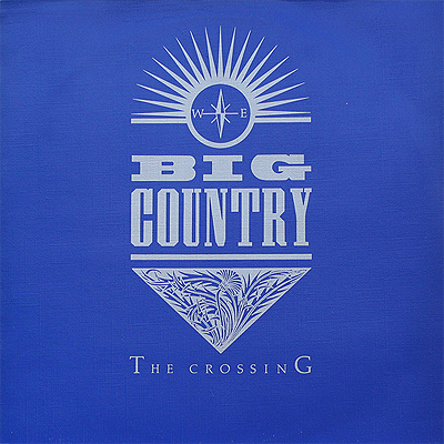 The cover of Big Country's debut album 'The Crossing'