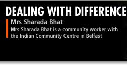 Mrs Sharada Bhat is a community worker with the Indian Community Centre in Belfast