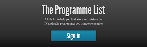 Click to try The Programme List - A little list to help you find, store and retrieve the TV and radio programmes you want to remember