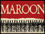 Maroon play poster