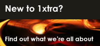 New to 1Xtra? Find out what we're all about.