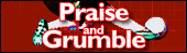 Praise and Grumble