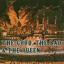 Review of The Good The Bad And The Queen