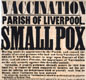 This 1851 poster warned people in Liverpool of an outbreak of the disease smallpox. It tells them to take children to a doctor for vaccinations.