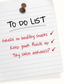 graze on healthy bite size snacks keep your fluids up have you