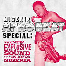 Review of Nigeria Afrobeat Special: The New Explosive Sound in 1970s Nigeria