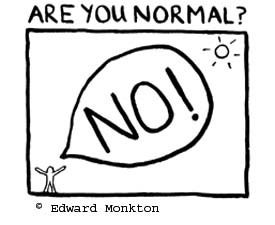"Cartoon with phrase ""Are you normal? No!"""