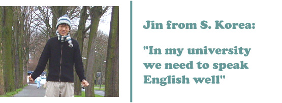 Jin from South Korea - 'In my university we need to speak English well'