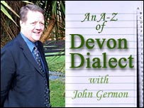 John Germon leads us though the A-Z of Devon Dialect