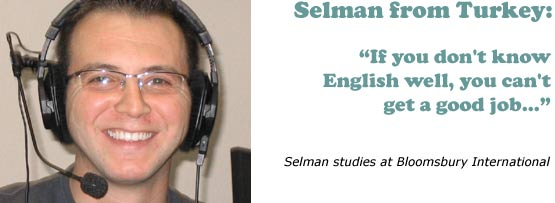 Selman Ozturt from Turkey: 'If you don't know English well, you can't get a good job'
