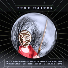 Review of Nine and a Half Psychedelic Meditations on British Wrestling of the 1970s and Early '80s