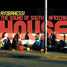 Review of Ayobaness! - The Sound of South African House