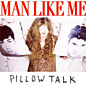 Man Like Me - Pillow Talk