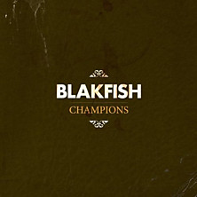 Blakfish - If The Good Lord Had Intended Us To Walk He Wouldn't Have Invented Roller Skates
