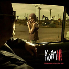 Review of Korn III: Remember Who You Are