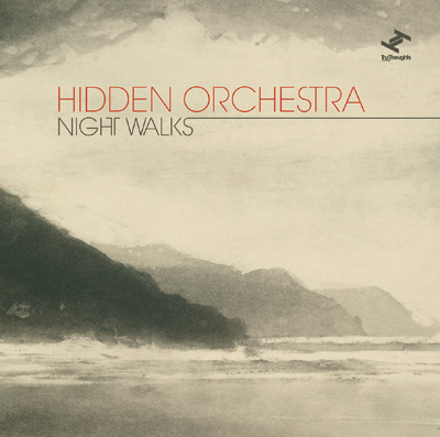 Hidden Orchestra - Night Walks - artwork
