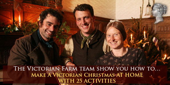 The Victorian farm team show you how to... Make a Victorian Christmas